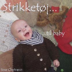 Strikketøj.... til baby, 11 opskrifter af Sisse Chytræus