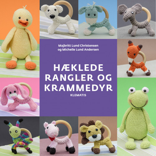Hæklede rangler og krammedyr af Majbritt Christensen og Michelle Lund Andersen